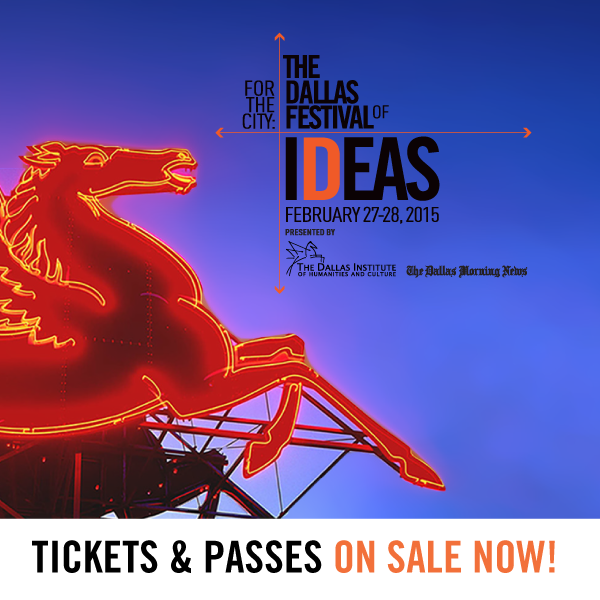 February 27-28: The Dallas Festival of Ideas