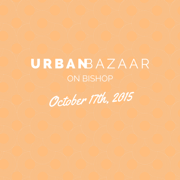 October 17: Urban Bazaar on Bishop